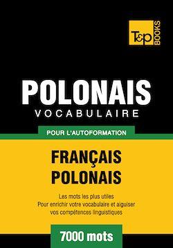Vocabulaire Français - Polonais pour l'autoformation - 7000 mots