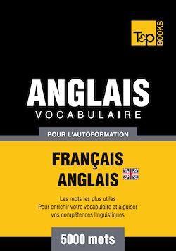 Vocabulaire Français - Anglais BR pour l'autoformation - 5000 mots