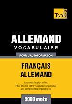 Téléchargez le livre :  Vocabulaire Français - Allemand pour l'autoformation - 5000 mots