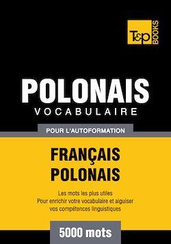 Vocabulaire Français - Polonais pour l'autoformation - 5000 mots