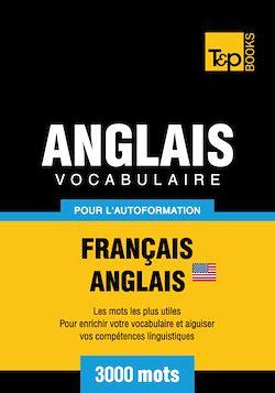 Vocabulaire Français - Anglais AM pour l'autoformation - 3000 mots