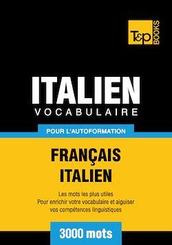 Vocabulaire Français - Italien pour l'autoformation - 3000 mots