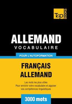 Vocabulaire Français - Allemand pour l'autoformation - 3000 mots