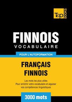 Vocabulaire Français - Finnois pour l'autoformation - 3000 mots