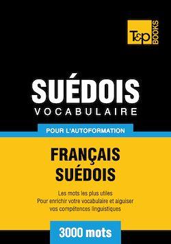Vocabulaire Français - Suédois pour l'autoformation - 3000 mots