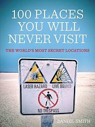 Téléchargez le livre :  100 Places You Will Never Visit