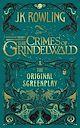 Télécharger le livre : Fantastic Beasts: The Crimes of Grindelwald – The Original Screenplay