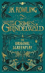 Download this eBook Fantastic Beasts: The Crimes of Grindelwald – The Original Screenplay
