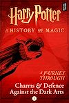 Télécharger le livre :  A Journey Through Charms and Defence Against the Dark Arts