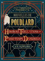 Téléchargez le livre :  Nouvelles de Poudlard : Héroïsme, Tribulations et Passe-temps Dangereux