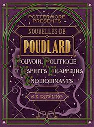 Téléchargez le livre :  Nouvelles de Poudlard : Pouvoir, Politique et Esprits frappeurs Enquiquinants
