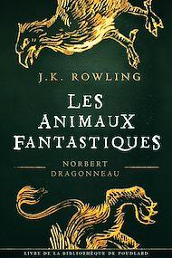 Téléchargez le livre :  Les Animaux fantastiques, vie et habitat