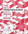 Télécharger le livre :  The Printmaking Ideas Book