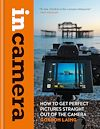Télécharger le livre :  In Camera: How to Get Perfect Pictures Straight Out of the Camera