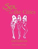 Téléchargez le livre :  Sex in the Cities  Vol 1 (Amsterdam)