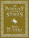 Télécharger le livre :  My Pathology and Other Stories