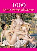 Téléchargez le livre :  1000 Erotic Works of Genius