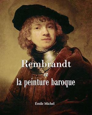 Téléchargez le livre :  Rembrandt et la peinture baroque