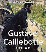 Téléchargez le livre :  Gustave Caillebotte (1848-1894)