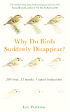 Download this eBook Why Do Birds Suddenly Disappear? 200 birds, 12 months, 1 lapsed birdwatcher