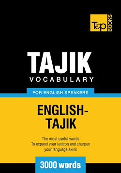 Tajik vocabulary for English speakers - 3000 words