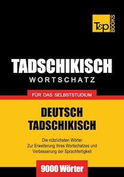 Tadschikischer Wortschatz für das Selbststudium - 9000 Wörter