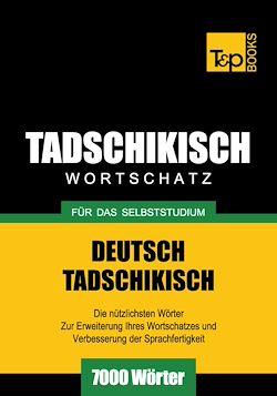 Tadschikischer Wortschatz für das Selbststudium - 7000 Wörter