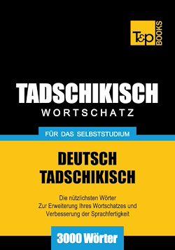 Tadschikischer Wortschatz für das Selbststudium - 3000 Wörter