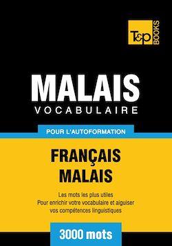 Vocabulaire Français - Malais pour l'autoformation - 3000 mots