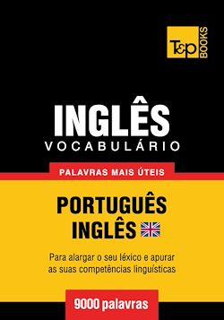 Vocabulário Português-Inglês britânico - 9000 palavras mais úteis