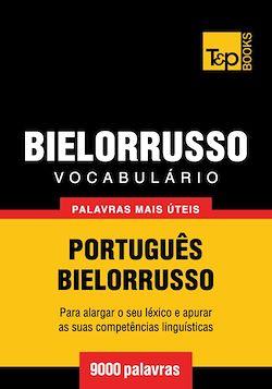 Vocabulário Português-Bielorrusso - 9000 palavras mais úteis