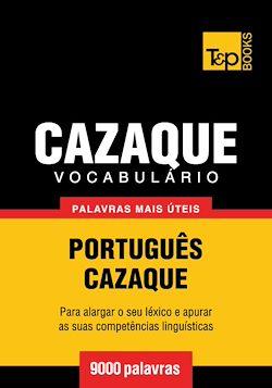 Vocabulário Português-Cazaque - 9000 palavras mais úteis