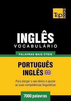 Vocabulário Português-Inglês britânico - 7000 palavras mais úteis