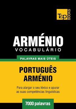 Vocabulário Português-Arménio - 7000 palavras mais úteis