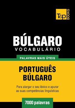 Vocabulário Português-Búlgaro - 7000 palavras mais úteis