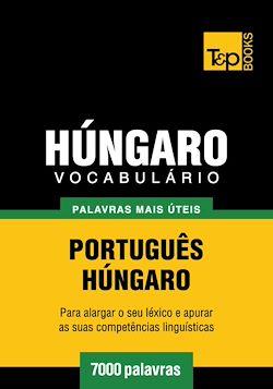 Vocabulário Português-Húngaro - 7000 palavras mais úteis