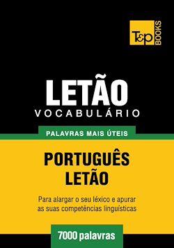 Vocabulário Português-Letão - 7000 palavras mais úteis