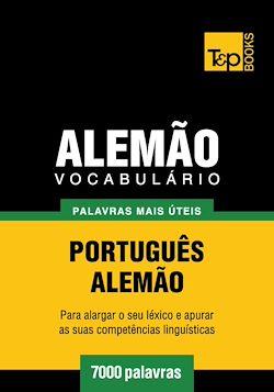 Vocabulário Português-Alemão - 7000 palavras mais úteis