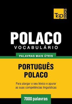 Vocabulário Português-Polaco - 7000 palavras mais úteis