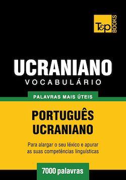 Vocabulário Português-Ucraniano - 7000 palavras mais úteis