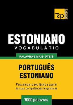 Vocabulário Português-Estoniano - 7000 palavras mais úteis