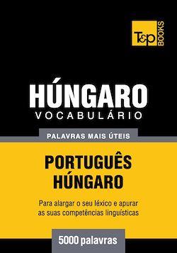Vocabulário Português-Húngaro - 5000 palavras mais úteis