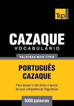 Vocabulário Português-Cazaque - 5000 palavras mais úteis