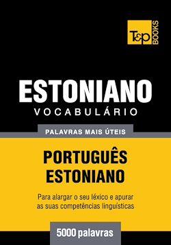 Vocabulário Português-Estoniano - 5000 palavras mais úteis