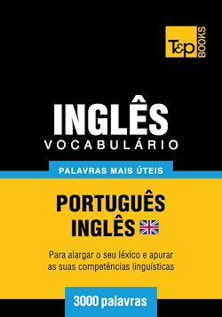 Vocabulário Português-Inglês britânico - 3000 palavras mais úteis