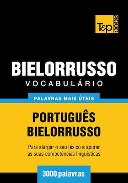 Vocabulário Português-Bielorrusso - 3000 palavras mais úteis