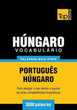 Vocabulário Português-Húngaro - 3000 palavras mais úteis
