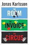 Télécharger le livre :  The Room, The Invoice, and The Circus