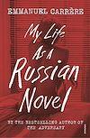 Télécharger le livre :  My Life as a Russian Novel