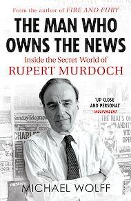 Téléchargez le livre :  The Man Who Owns the News